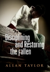 Disciplining and Restoring the Fallen